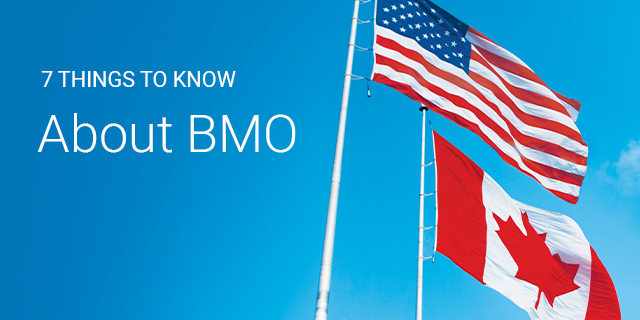 7 Things to Know About BMO